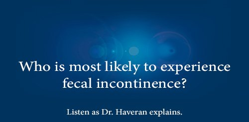 who experience fecal incontinence