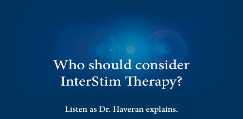 Who should consider Interstim Therapy?